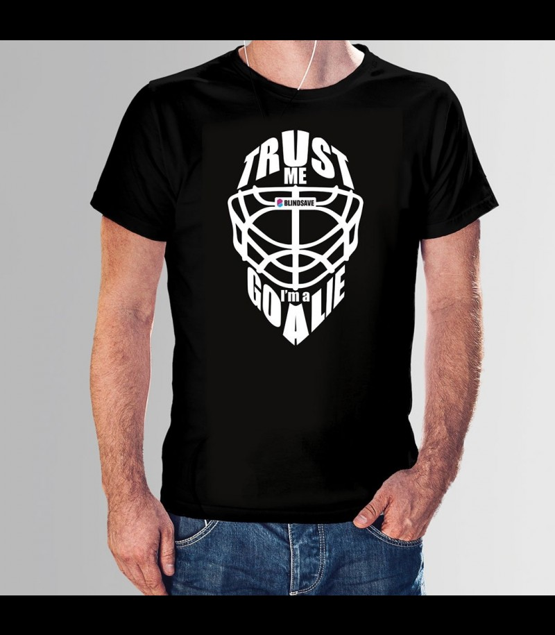 Blindsave T-Shirt Trust me I am a Goalie